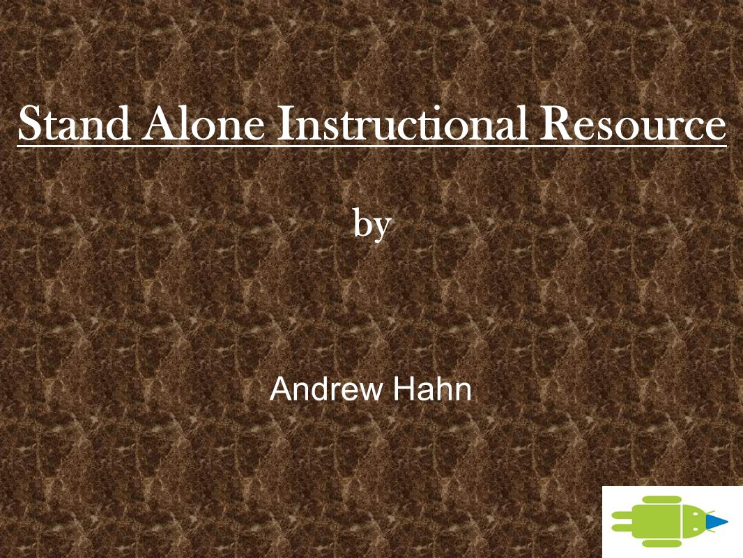 Stand Alone Instructional Resource by Andrew Hahn