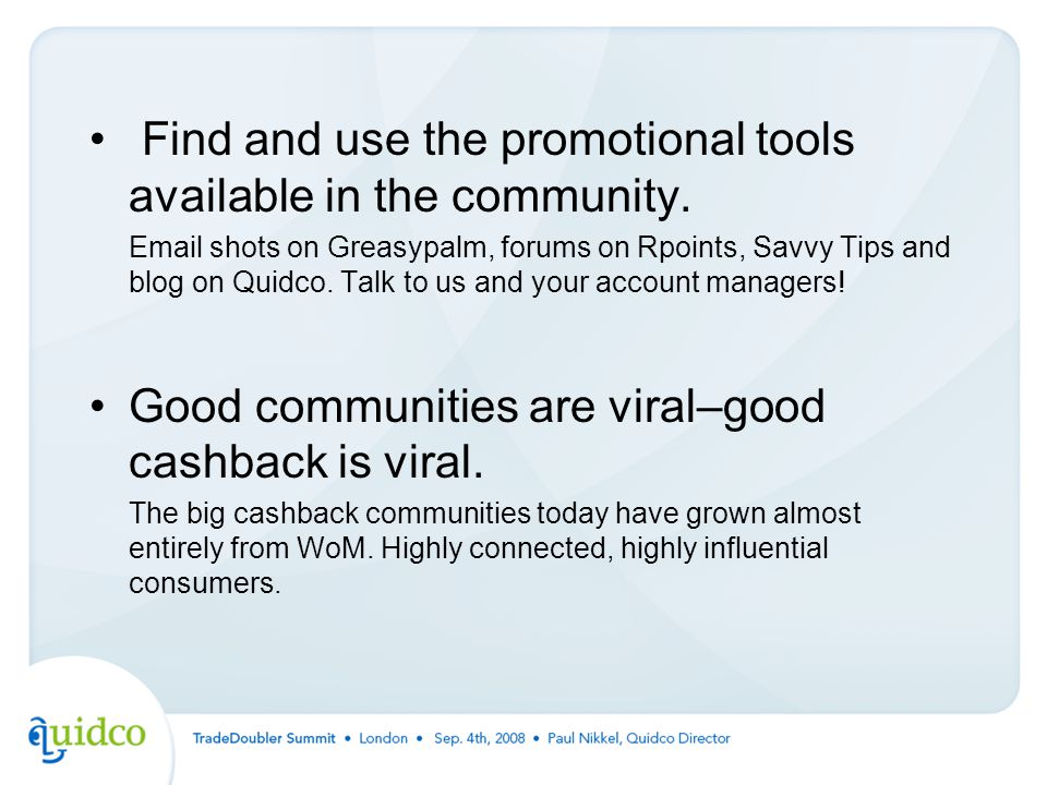 Find and use the promotional tools available in the community.