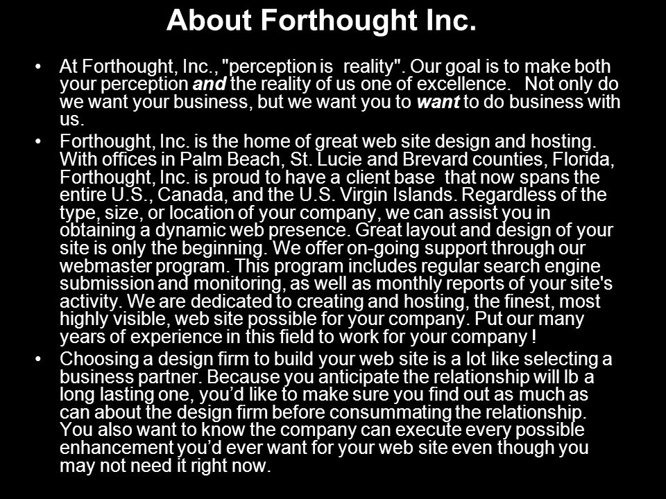 About Forthought Inc.At Forthought, Inc., perception is reality .