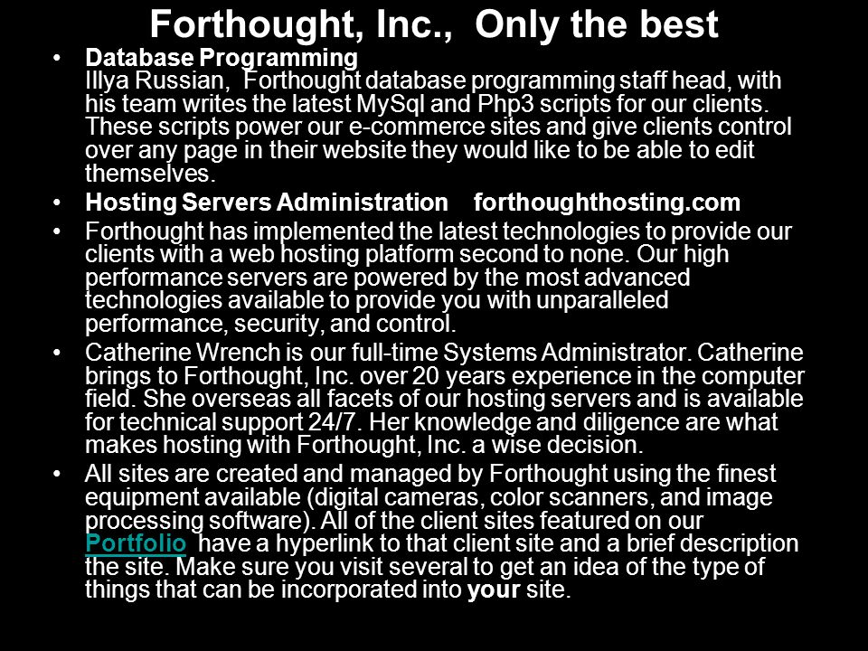 Forthought, Inc., Only the best Database Programming Illya Russian, Forthought database programming staff head, with his team writes the latest MySql and Php3 scripts for our clients.