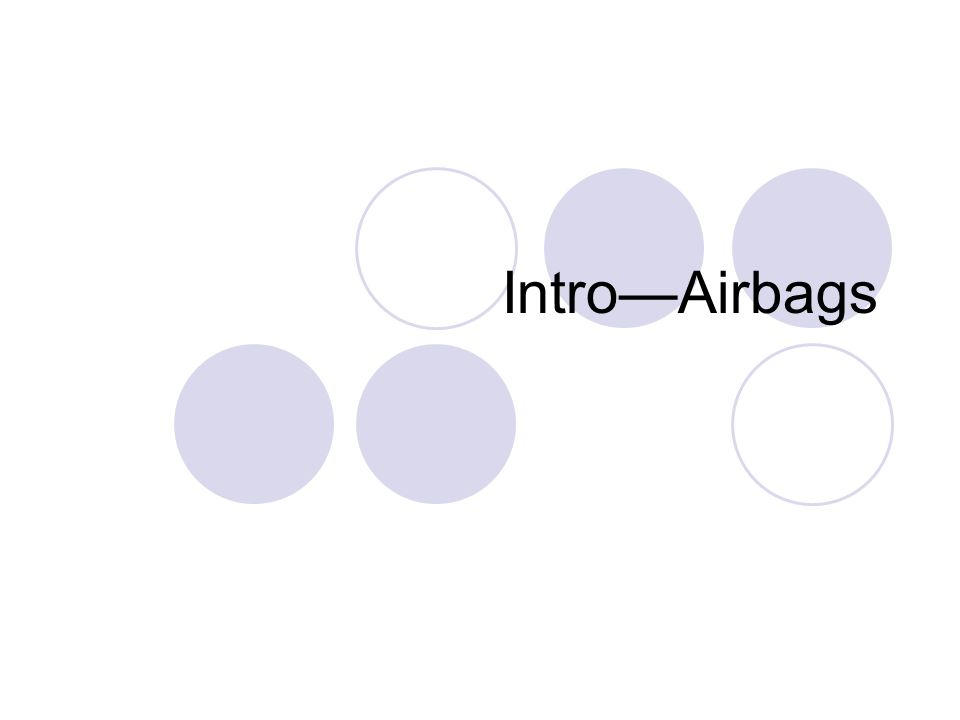 Intro—Airbags