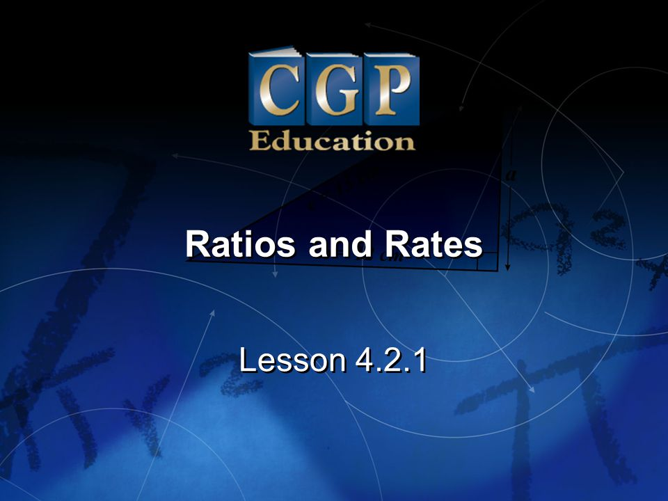 1 Lesson 4.2.1 Ratios and Rates