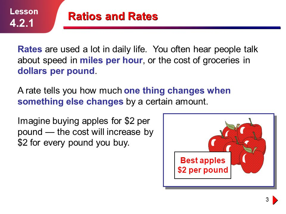4 Ratios and Rates Ratios are Used to Compare Two Numbers Lesson 4.2.1 You might remember ratios from grade 6.