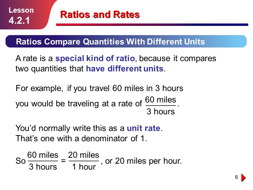 17 Ratios and Rates Lesson 4.2.1 Round Up Rates compare one thing to another and always have units.