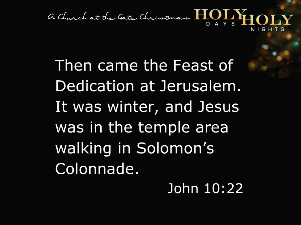 textbox center Then came the Feast of Dedication at Jerusalem.