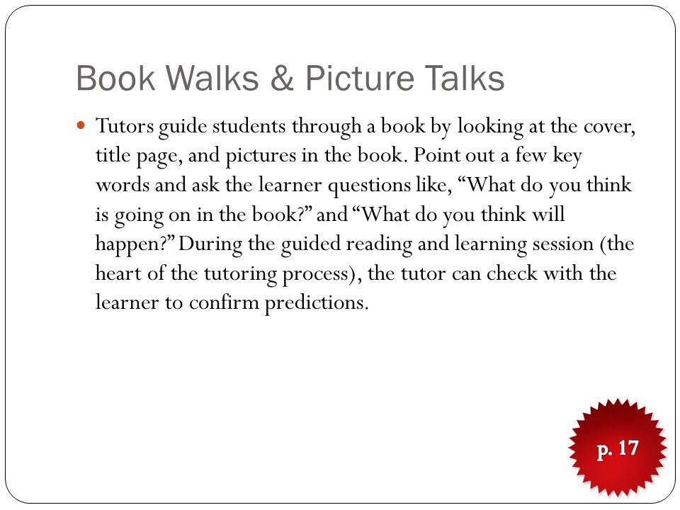 Book Walks & Picture Talks Tutors guide students through a book by looking at the cover, title page, and pictures in the book.