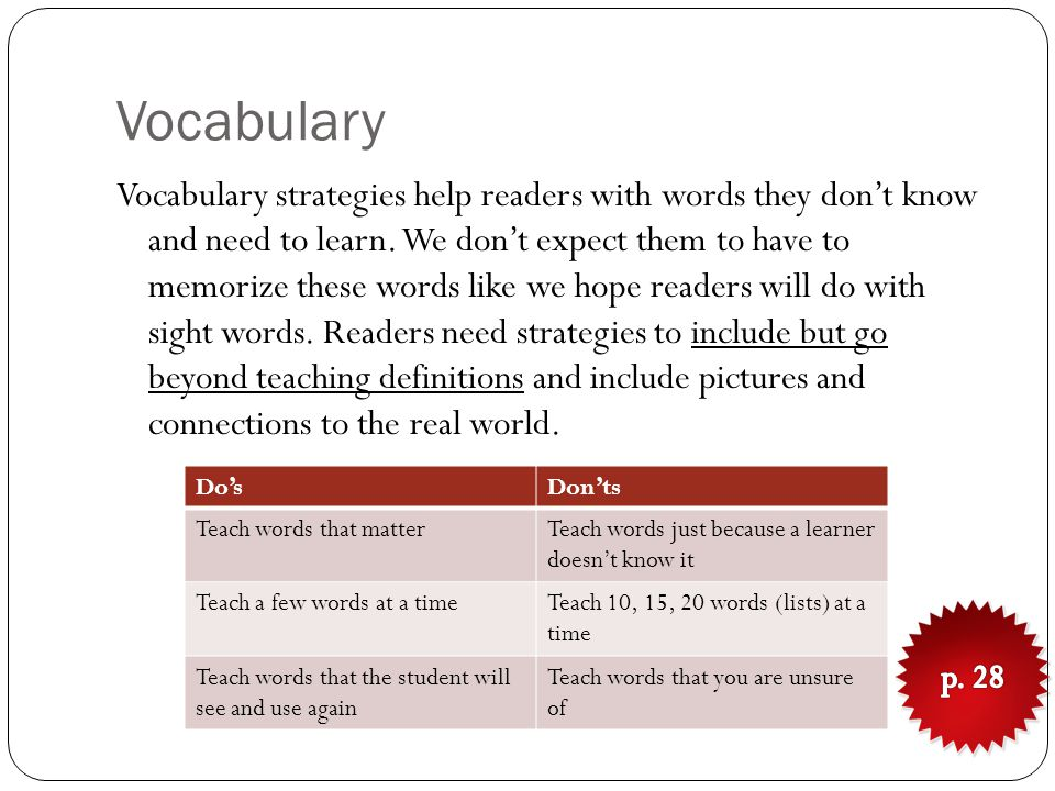 Vocabulary Vocabulary strategies help readers with words they don't know and need to learn.