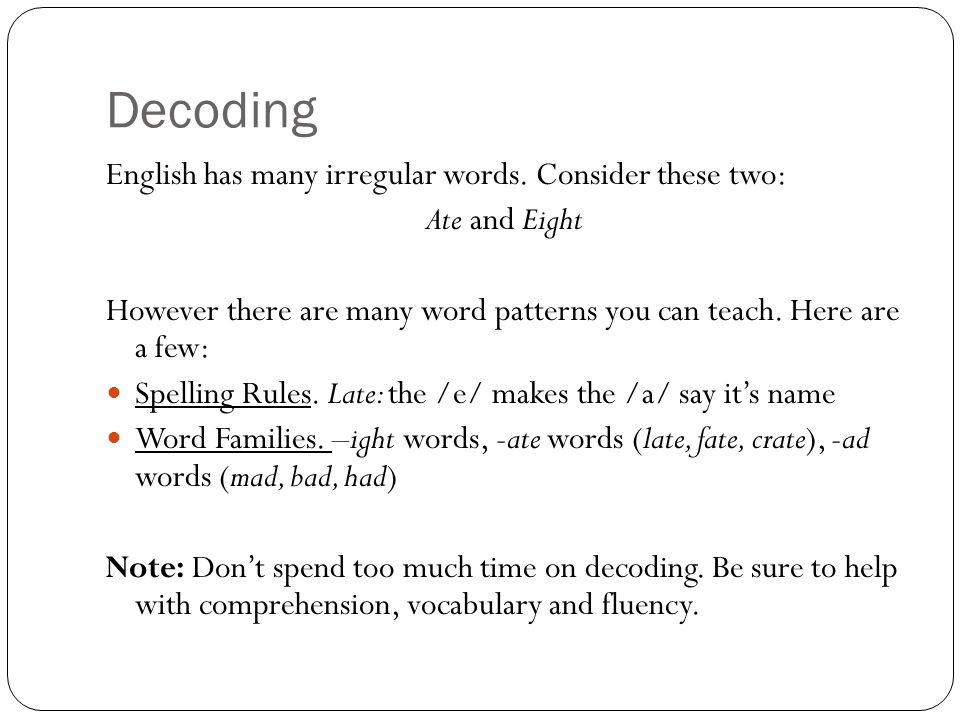 Decoding English has many irregular words.