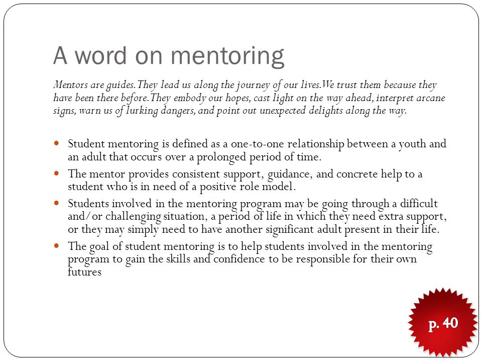 A word on mentoring Mentors are guides.They lead us along the journey of our lives.