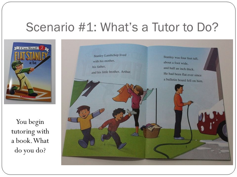 Scenario #1: What's a Tutor to Do? You begin tutoring with a book. What do you do?