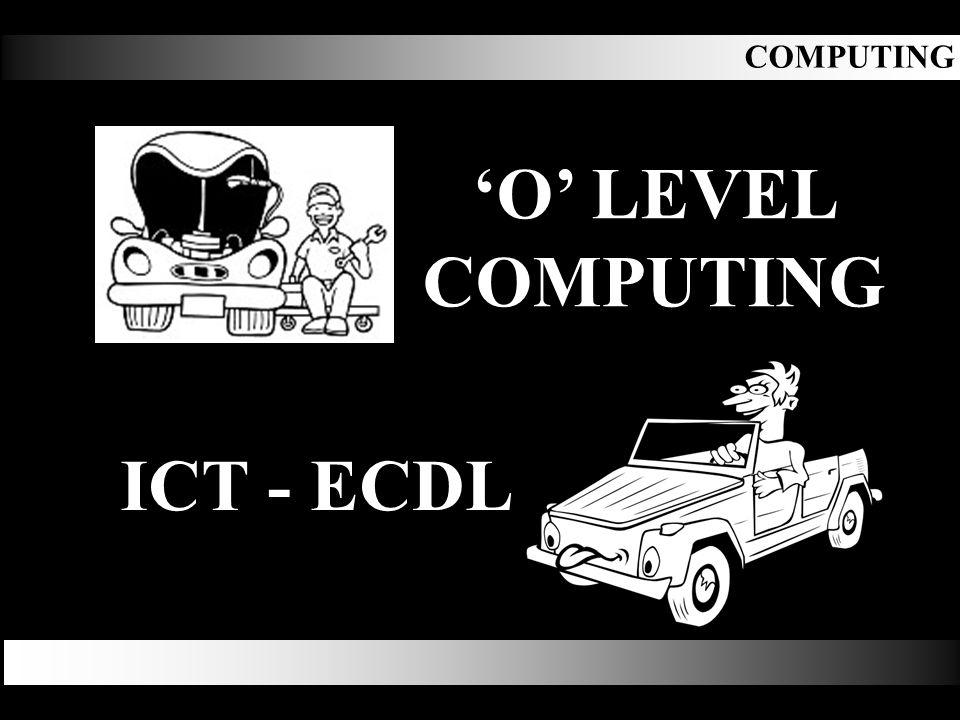ICT - ECDL COMPUTING 'O' LEVEL COMPUTING