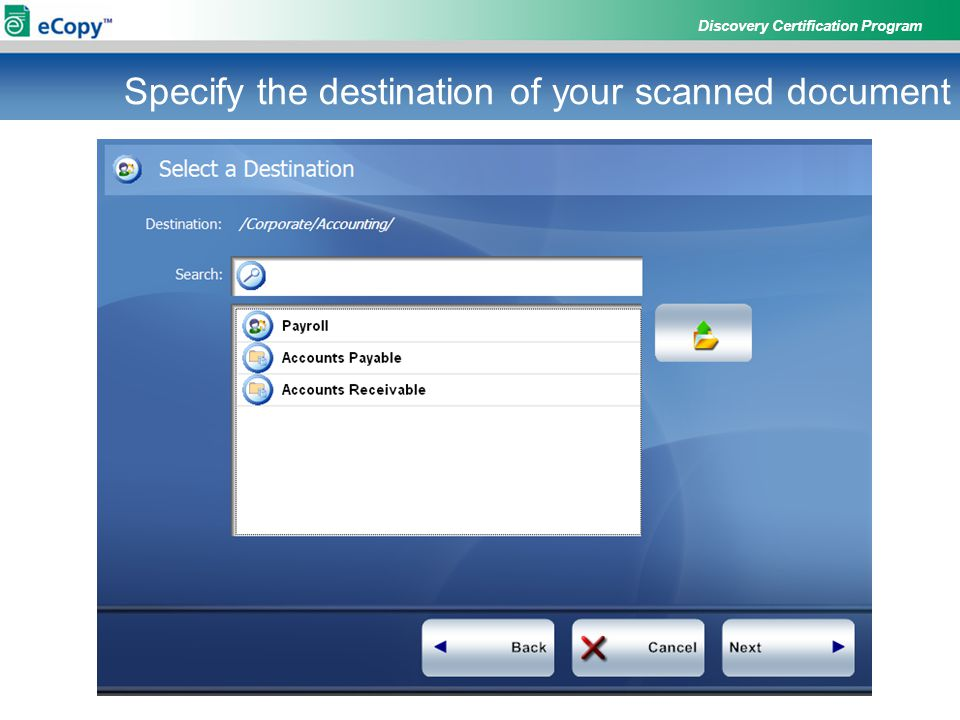 Discovery Certification Program Specify the destination of your scanned document