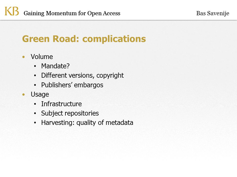 Gaining Momentum for Open Access Green Road: complications Volume Mandate.