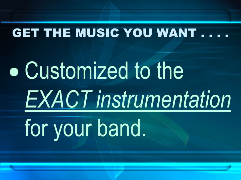 GET THE MUSIC YOU WANT....  For your personal permanent band music library.