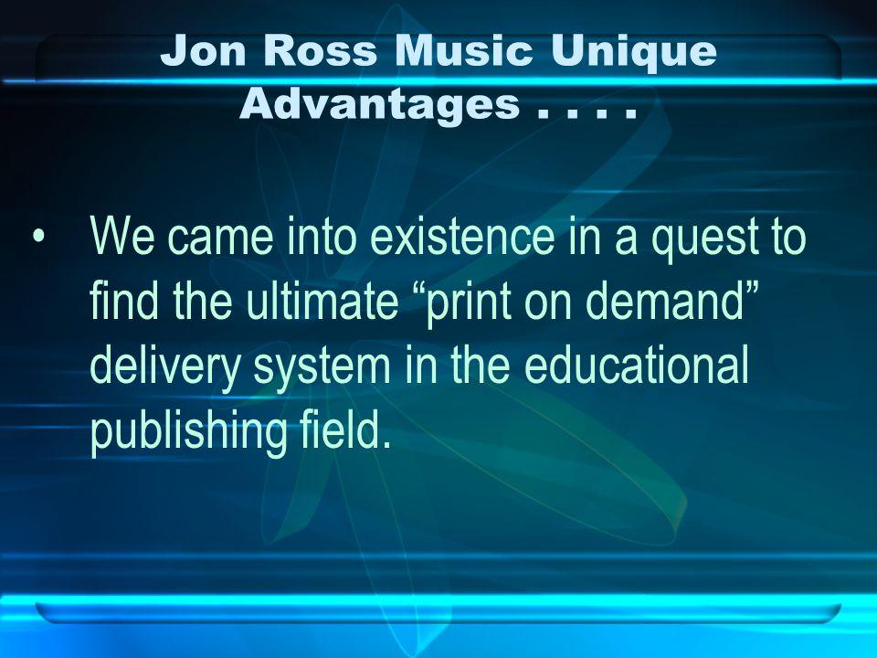 Jon Ross Music Unique Advantages....