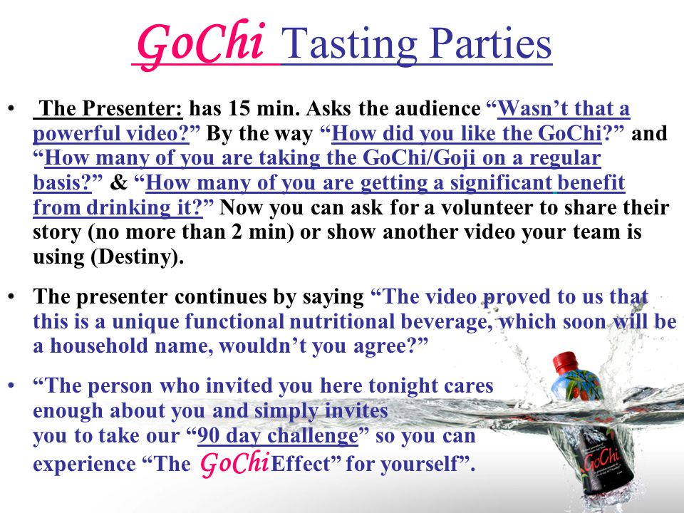 GoChi Tasting Parties The Presenter: has 15 min.