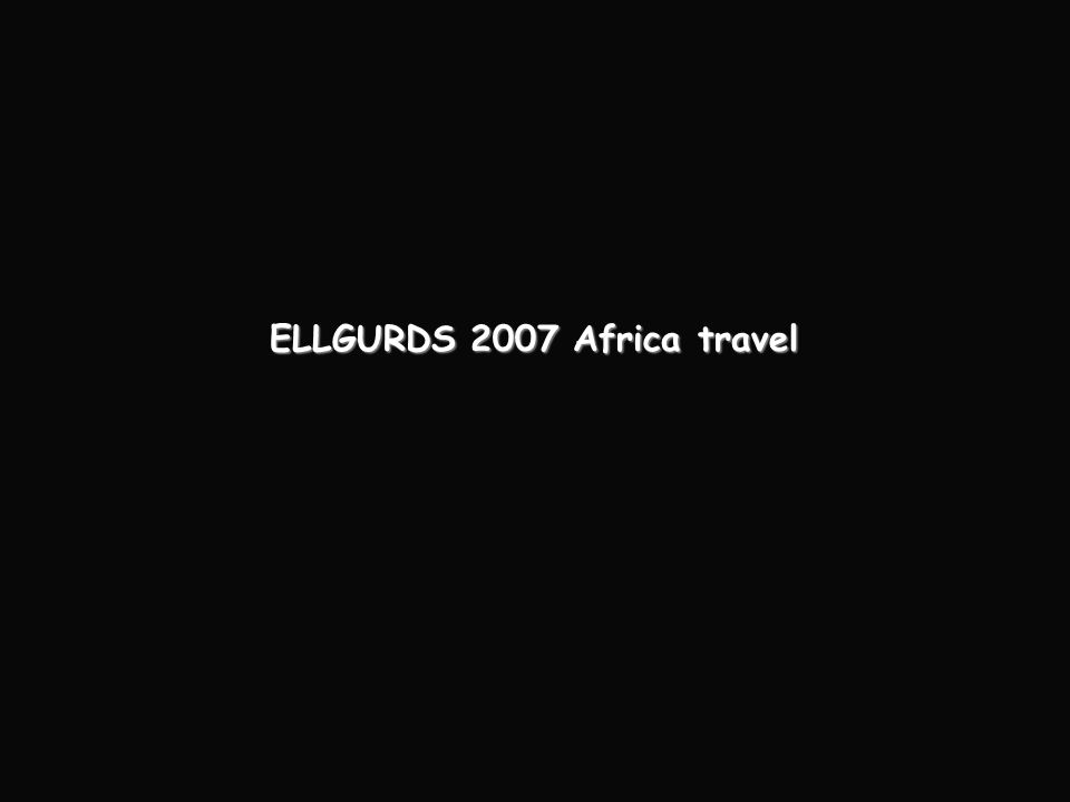 ELLGURDS 2007 Africa travel