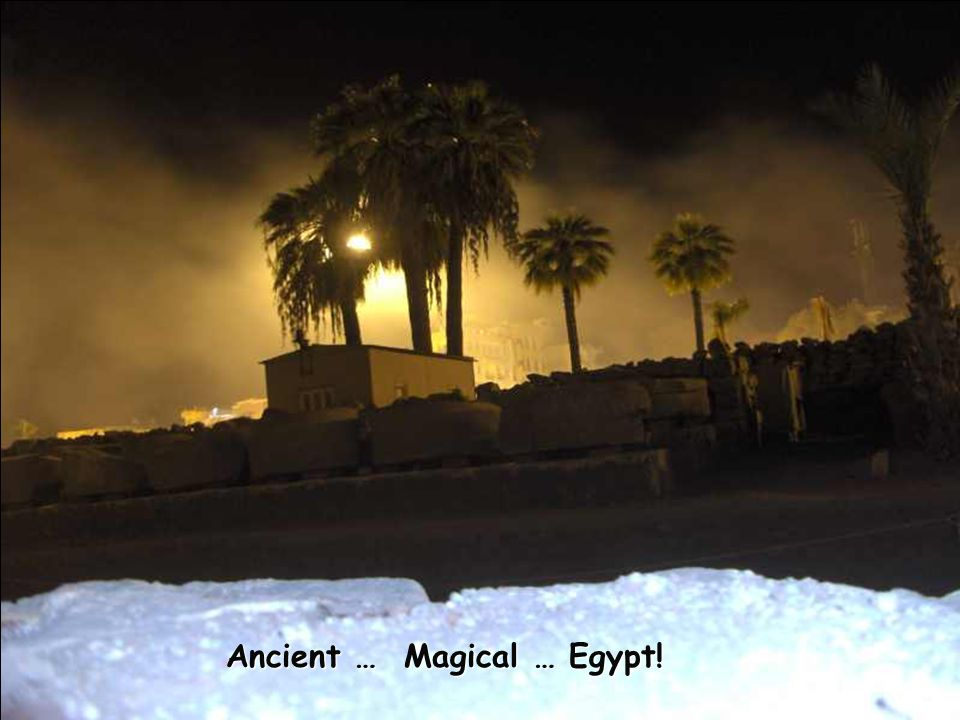 Ancient … Magical … Egypt!