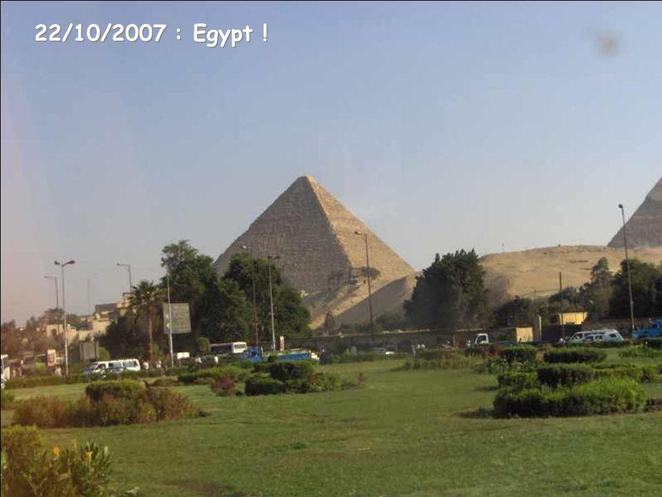 22/10/2007 : Egypt !