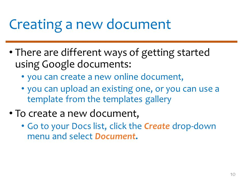 Creating a new document There are different ways of getting started using Google documents: you can create a new online document, you can upload an ex