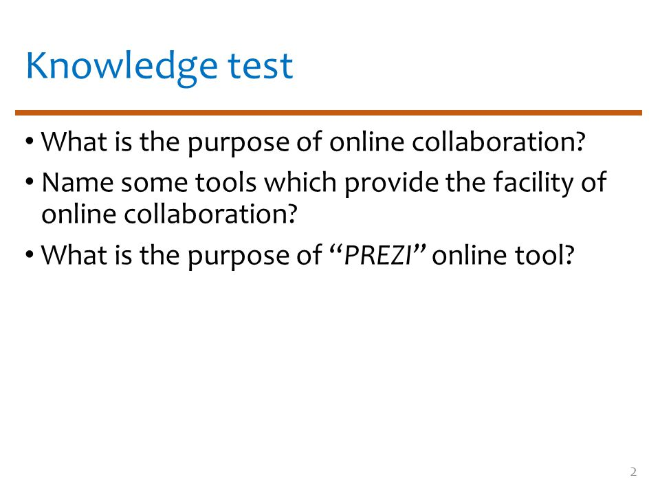 Knowledge test What is the purpose of online collaboration.