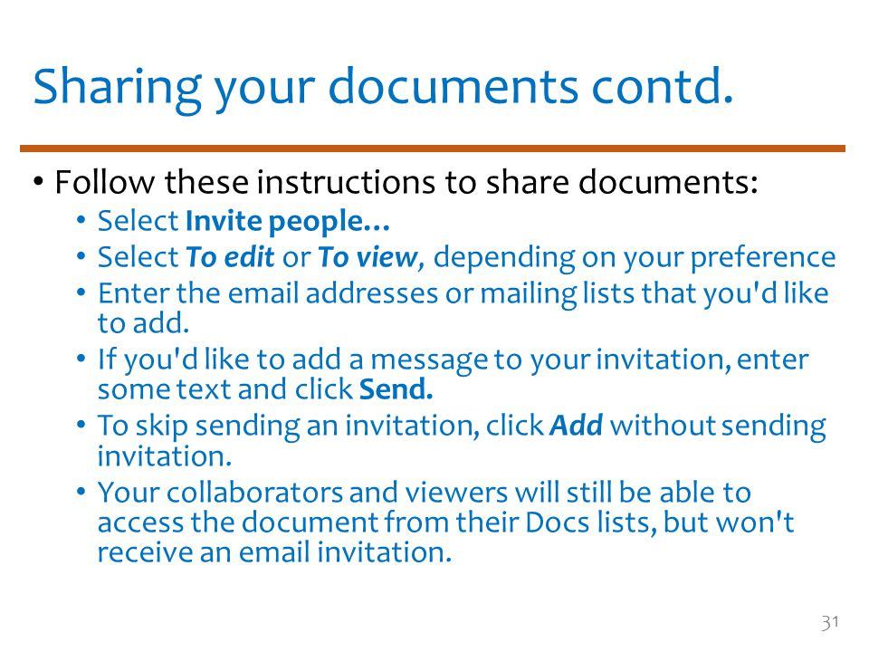 Sharing your documents contd. Follow these instructions to share documents: Select Invite people… Select To edit or To view, depending on your prefere