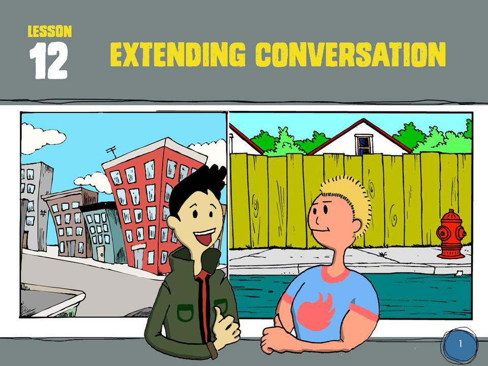 1 LESSON Extending conversation 12
