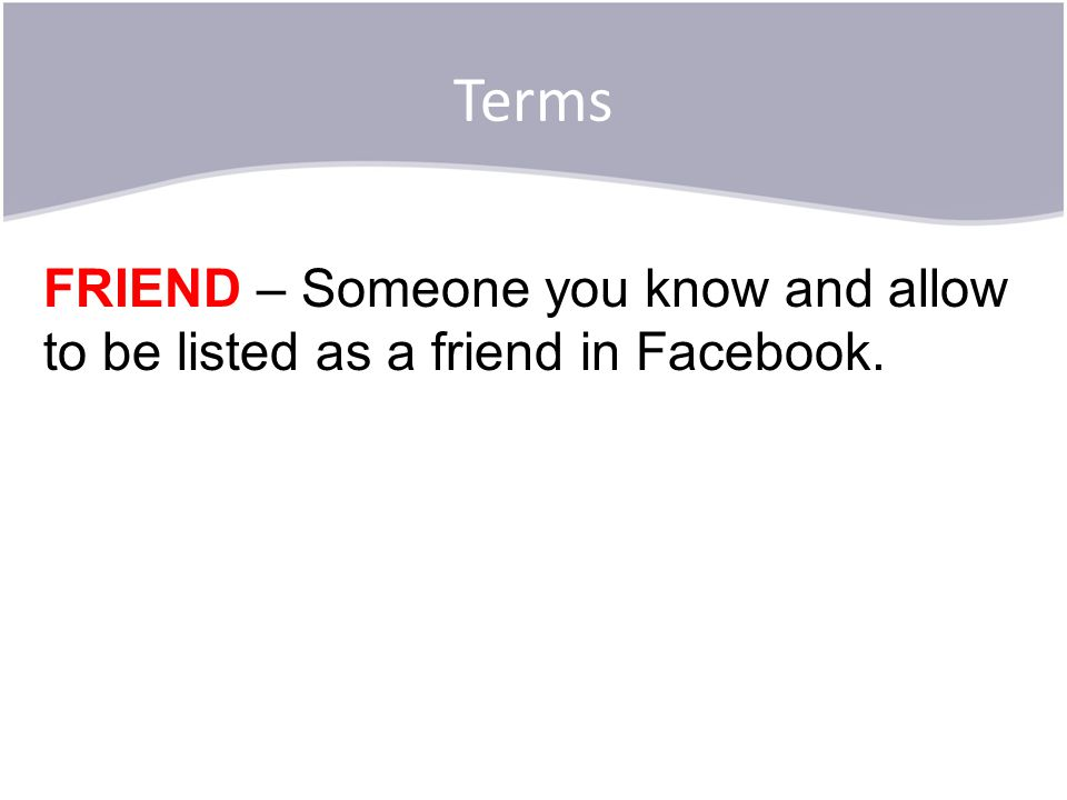 Terms POST – When you share information on your Facebook – text, picture, video or any combination.