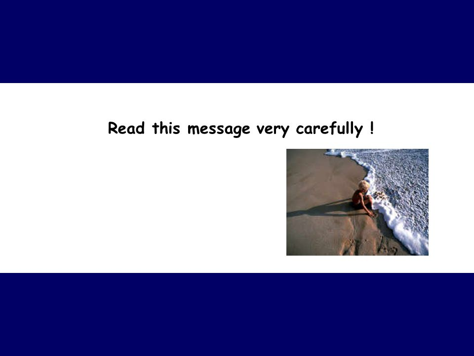 Read this message very carefully !