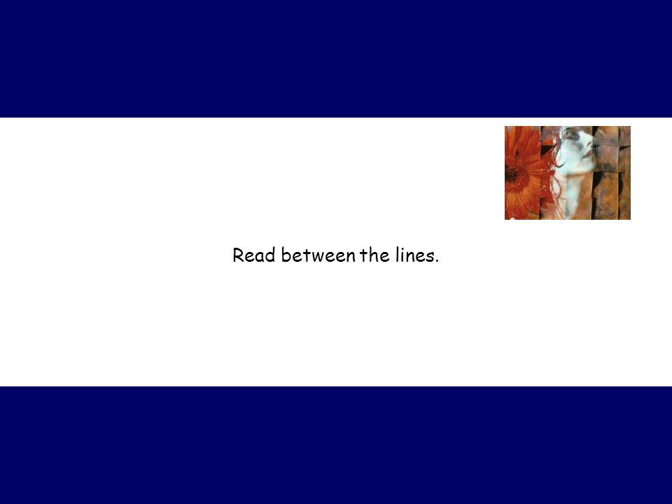 Read between the lines.