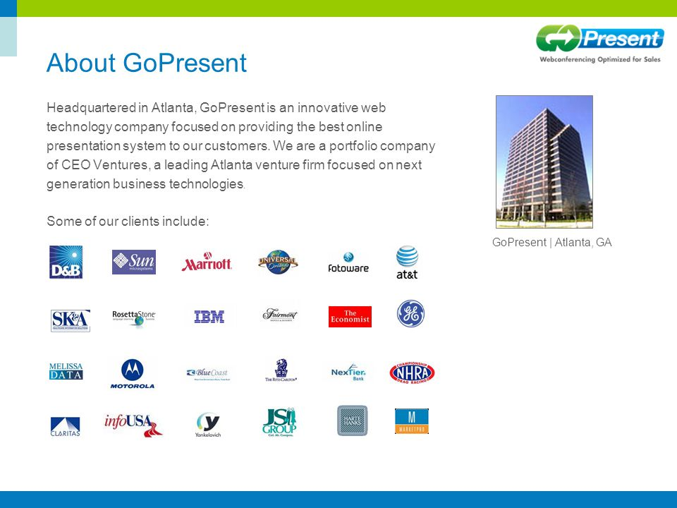 About GoPresent Headquartered in Atlanta, GoPresent is an innovative web technology company focused on providing the best online presentation system t