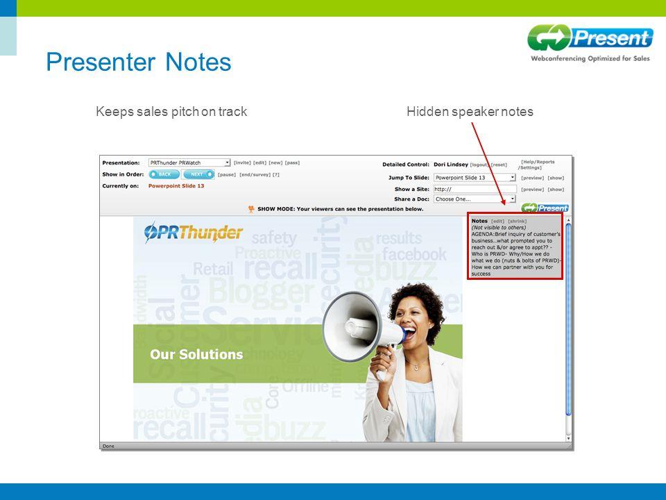 Presenter Notes Keeps sales pitch on trackHidden speaker notes