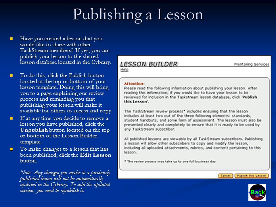 Publishing a Lesson Have you created a lesson that you would like to share with other TaskStream members.