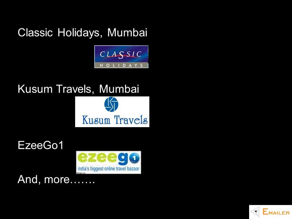 Classic Holidays, Mumbai Kusum Travels, Mumbai EzeeGo1 And, more…….
