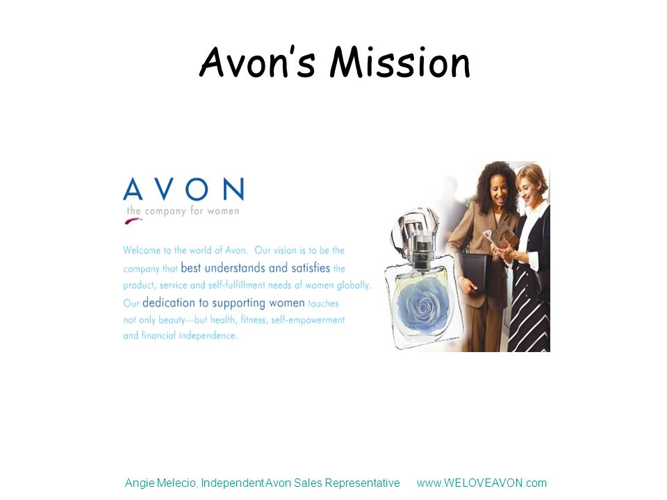 Avon's Mission Angie Melecio, Independent Avon Sales Representative www.WELOVEAVON.com