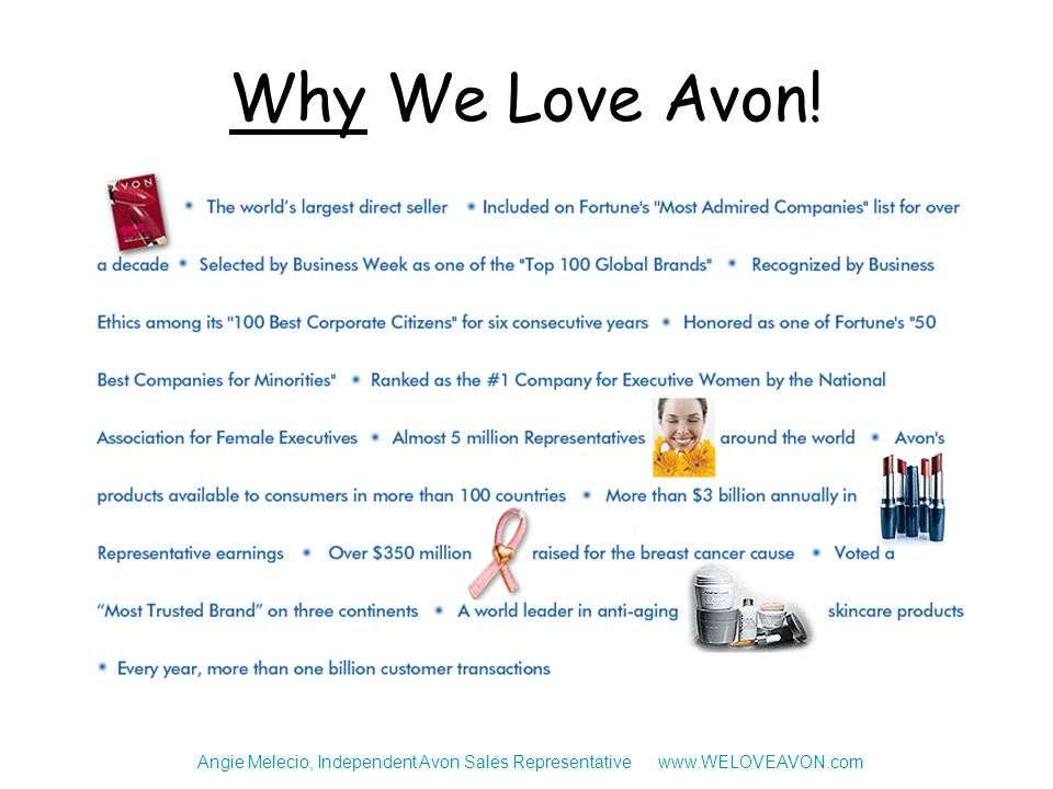 Why We Love Avon! Angie Melecio, Independent Avon Sales Representative www.WELOVEAVON.com