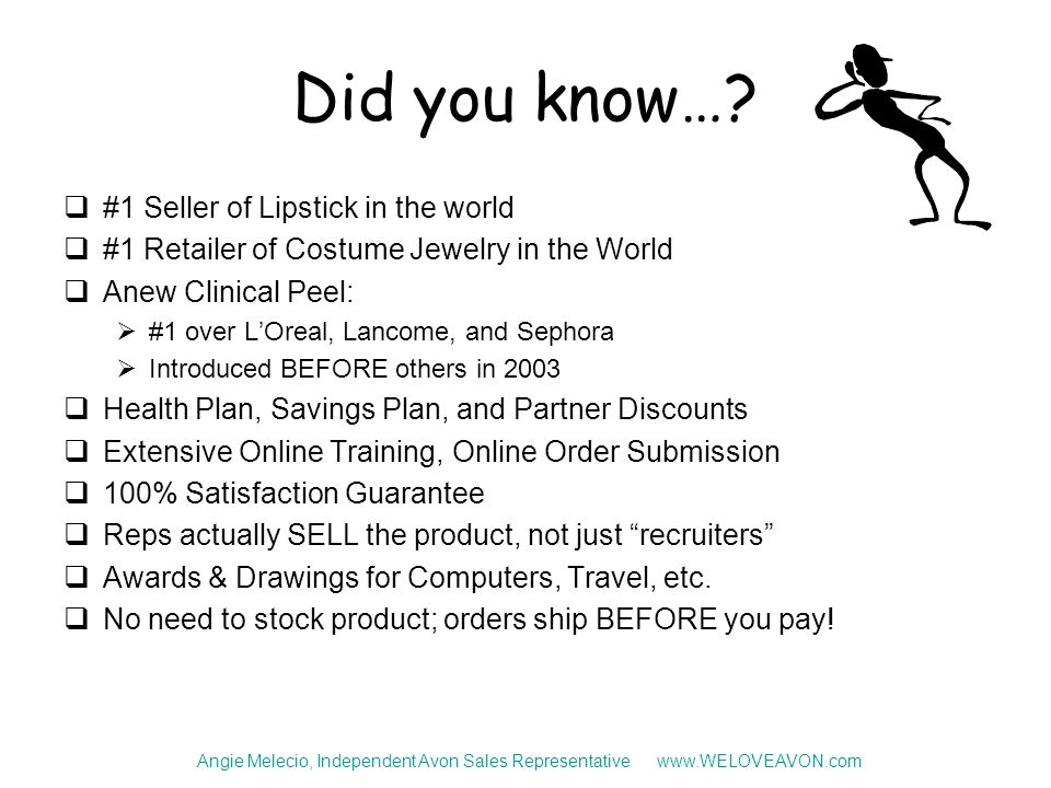 Did you know…?  #1 Seller of Lipstick in the world  #1 Retailer of Costume Jewelry in the World  Anew Clinical Peel:  #1 over L'Oreal, Lancome, an