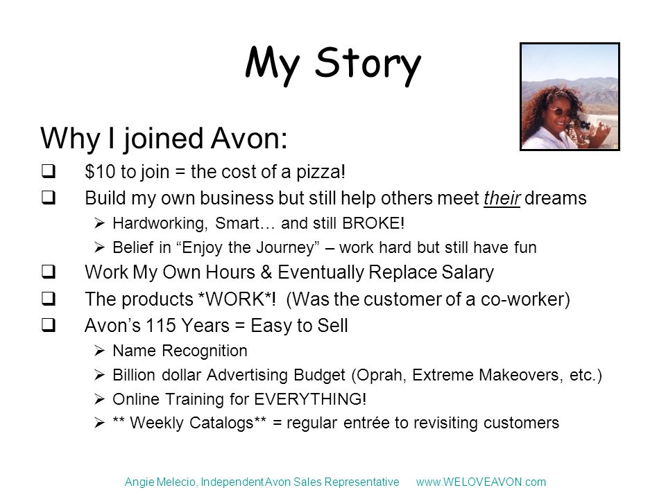 My Story Why I joined Avon:  $10 to join = the cost of a pizza.