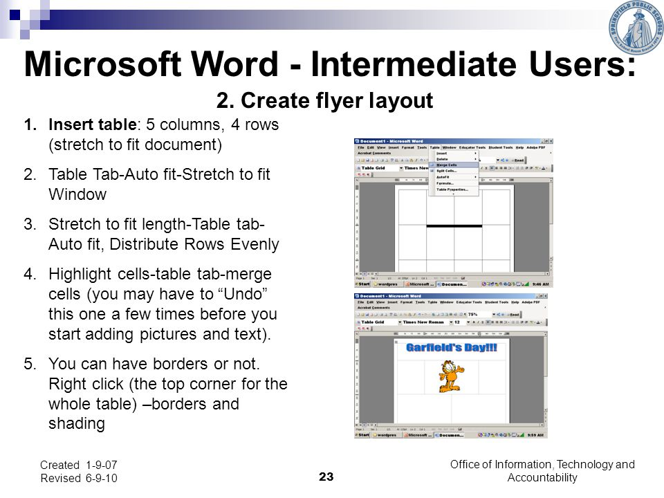 Office of Information, Technology and Accountability 23 Microsoft Word - Intermediate Users: 2. Create flyer layout 1.Insert table: 5 columns, 4 rows