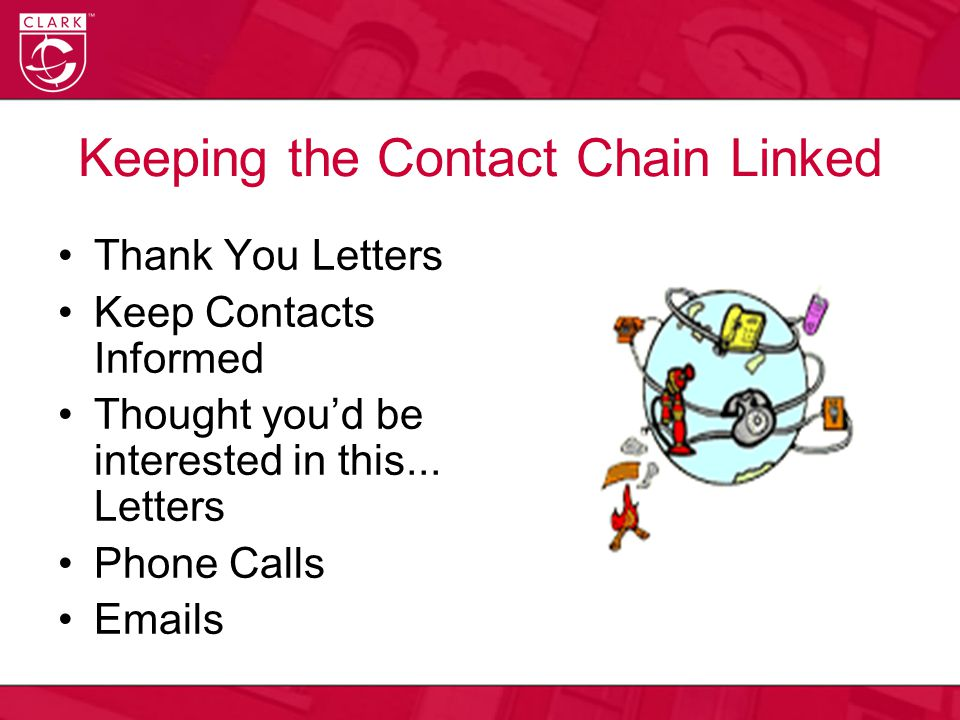 Keeping the Contact Chain Linked Thank You Letters Keep Contacts Informed Thought you'd be interested in this...
