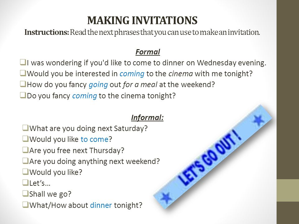 MAKING INVITATIONS Instructions: Read the next phrases that you can use to make an invitation.
