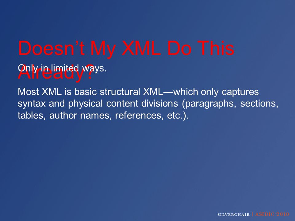 Doesn't My XML Do This Already. Only in limited ways.
