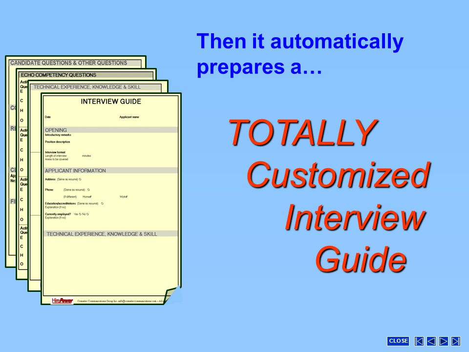 TOTALLY Customized Interview Guide Then it automatically prepares a… CLOSE