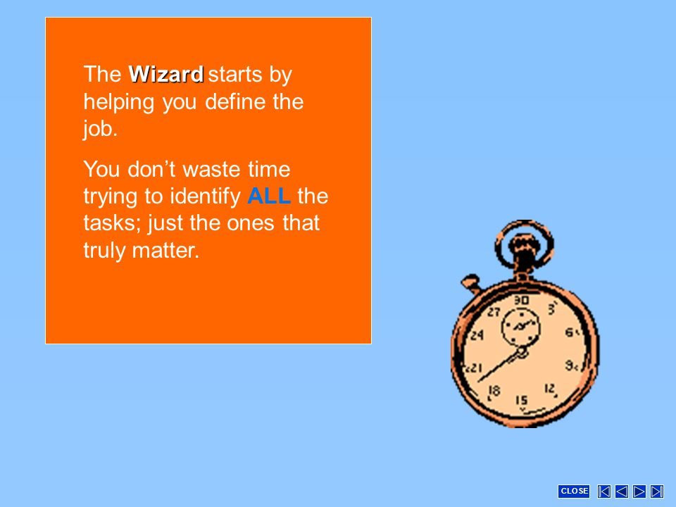 Wizard The Wizard starts by helping you define the job.