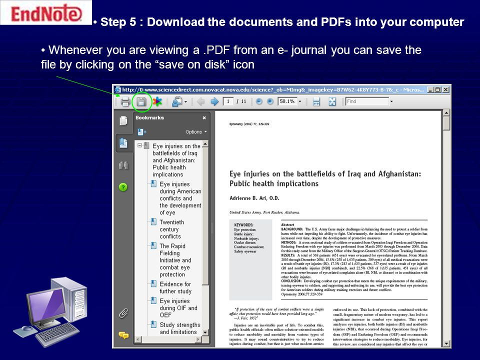 Step 5 : Download the documents and PDFs into your computer Whenever you are viewing a.PDF from an e- journal you can save the file by clicking on the save on disk icon