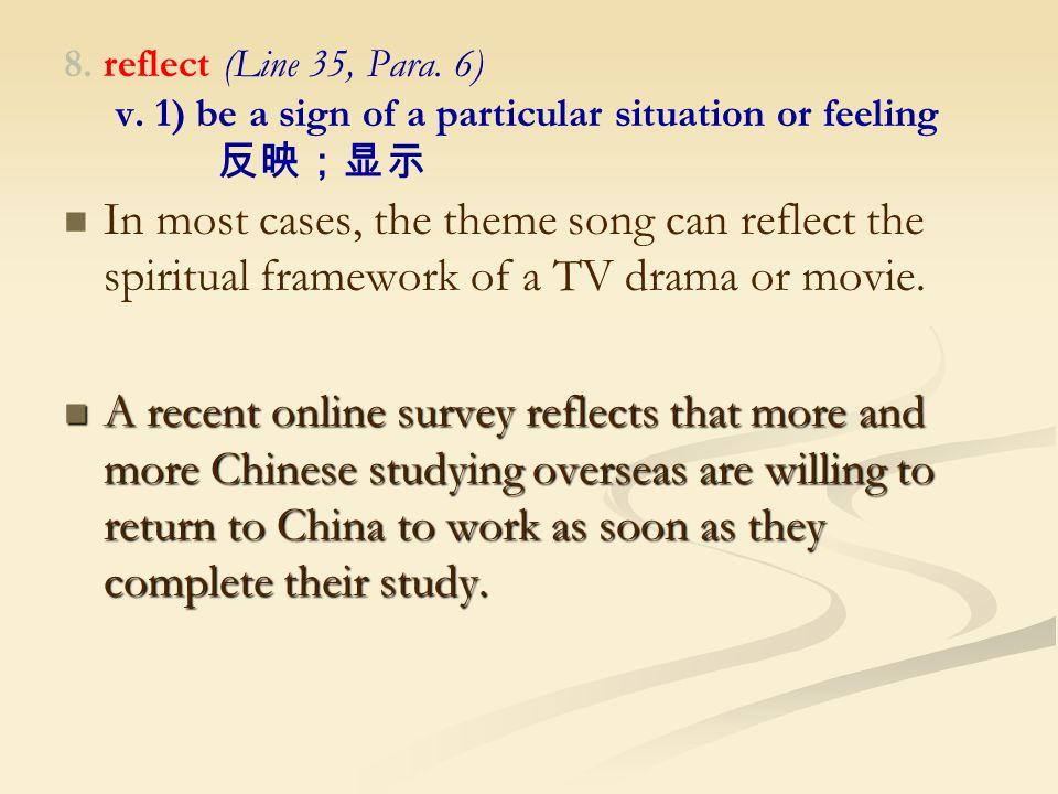 8. reflect (Line 35, Para. 6) v.