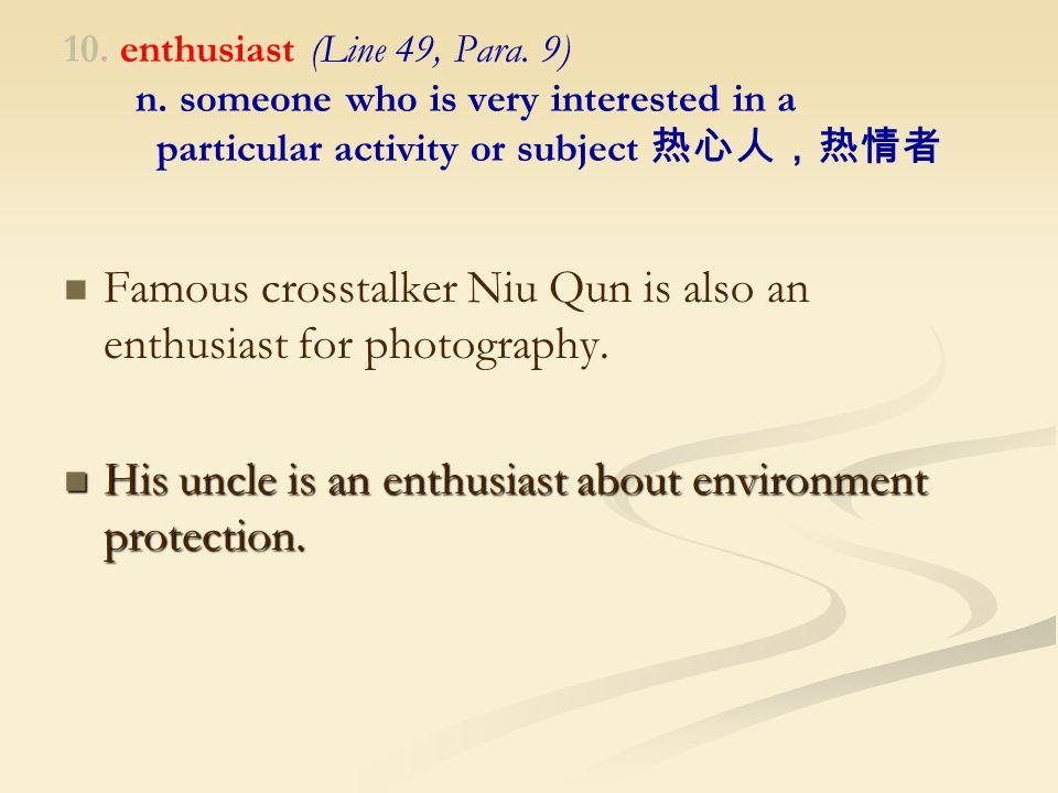 10. enthusiast (Line 49, Para. 9) n.
