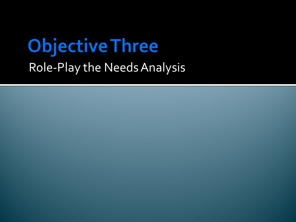 Role-Play the Needs Analysis
