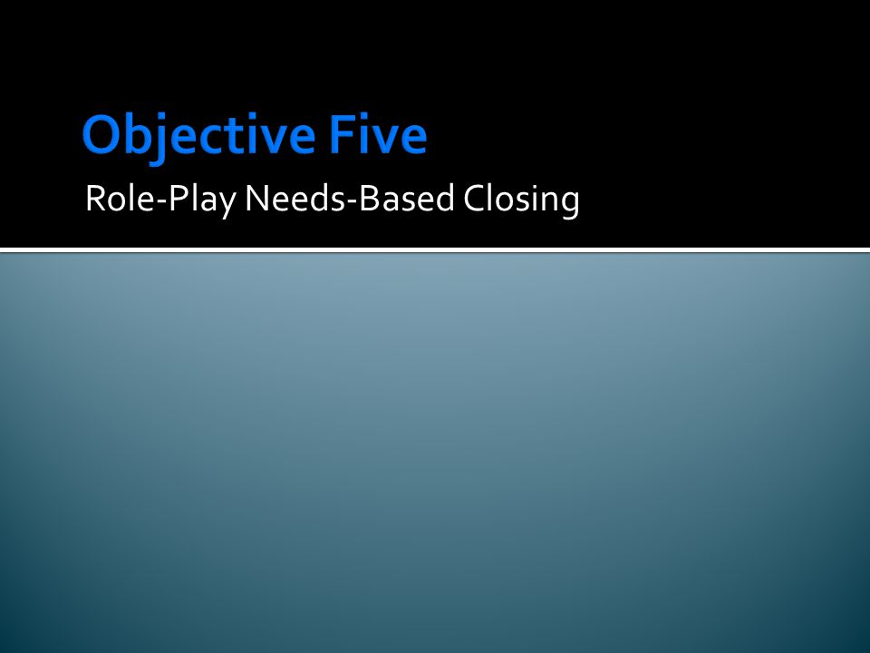 Role-Play Needs-Based Closing
