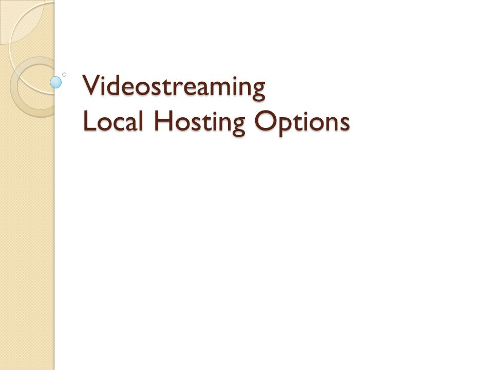 Videostreaming Local Hosting Options